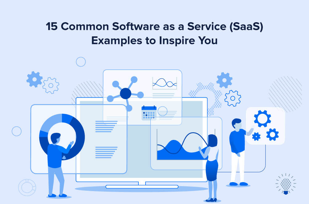 15 Common Software as a Service (SaaS) Examples to Inspire You