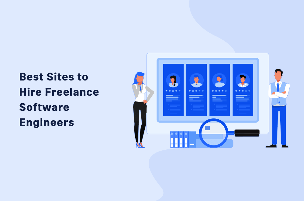 7 Best Sites to Hire Freelance Software Engineers In 2021
